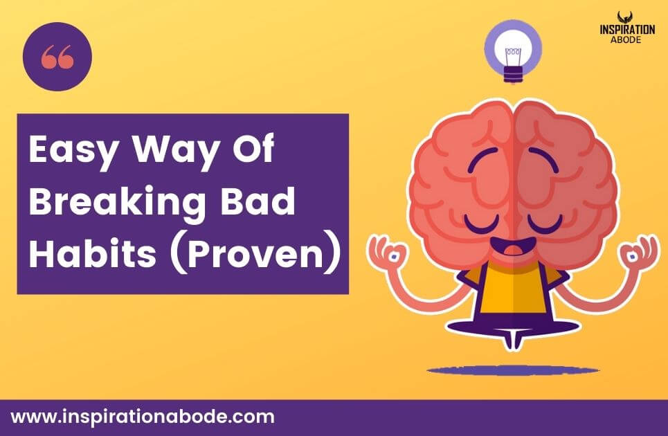 Use This Easy Way Of Breaking Bad Habits