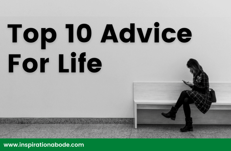 Top 10 Life Advice that helps you Grow