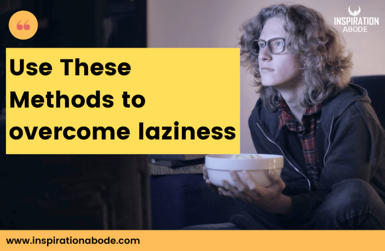 How to Overcome Laziness- Actionable steps