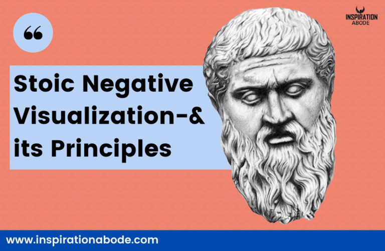 How to Use Stoic Negative Visualization For a Better Life