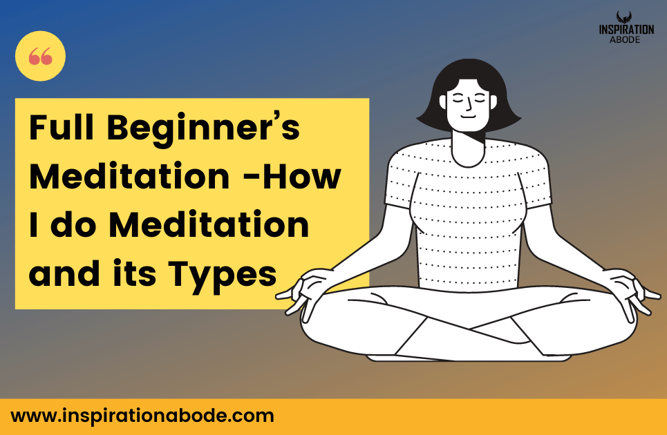 Meditation For Beginners, Types & Meaning(Full Guide)