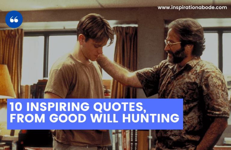 Top 10 Good Will Hunting Quotes             (inspiring)