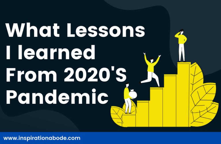 6 Lessons taught by Life in Pandemic