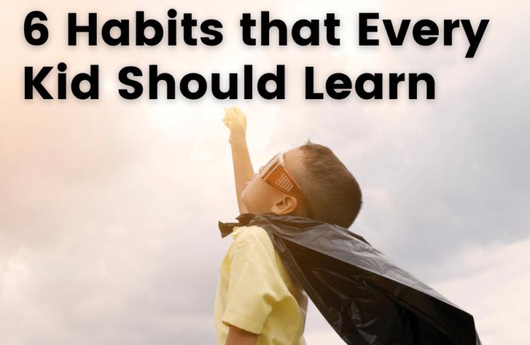 6 good habits for kids For Betterment