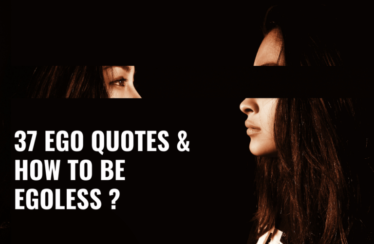 Top 37 ego quotes and How to be Egoless